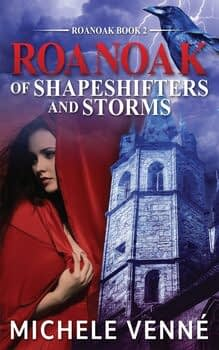 Michele Venne Roanoak Of Shapeshifters and Storms
